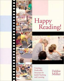 Happy Reading! : Creating a Predictable Structure for Joyful Teaching and Learning