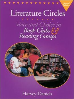 Literature Circles: Voice and Choice in Book Clubs & Reading Groups