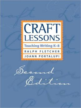 Craft Lessons: Teaching Writing K-8
