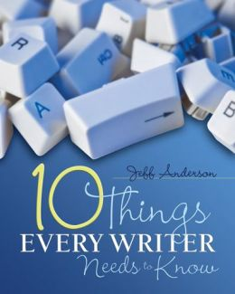 The Ten Things Every Writer Needs to Know