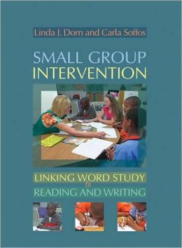Small Group Intervention: Linking Word Study to Reading and Writing