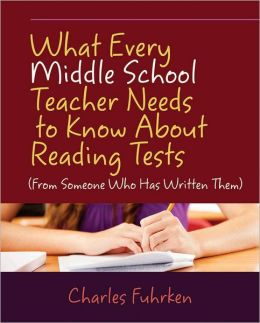 What Every Middle School Teacher Needs to Know About Reading Tests: (From Someone Who Has Written Them)