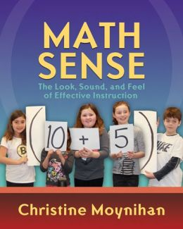 Math Sense : The Look, Sound, and Feel of Effective Instruction