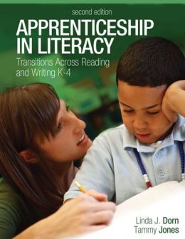 Apprenticeship in Literacy: Transitions Across Reading and Writing, K-4