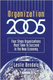 Organization 2005: Four Steps Organizations Must Take to Succeed in the New Economy