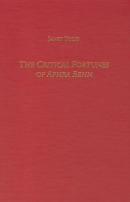 The Critical Fortunes of Aphra Behn