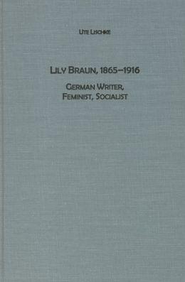 Lily Braun (1865-1916): German Writer, Feminist, Socialist