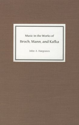 Music in the Works of Broch, Mann, and Kafka