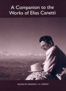 A companion to the works of Elias Canetti Dagmar C.G. Lorenz