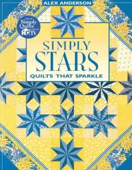 Simply Stars: Quilts That Sparkle (Print On Demand Edition)