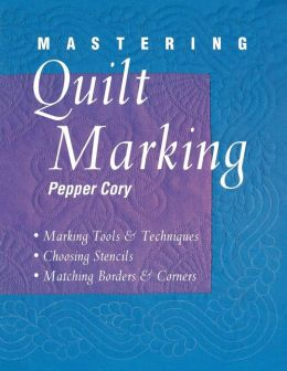 Mastering Quilt Marking - Print On Demand Edition