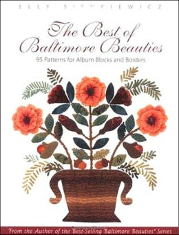 Best of Baltimore Beauties: 95 Patterns for Album Blocks and Borders
