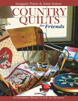 Country Quilts For Friends - Print On Demand Edition