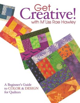 Get Creative! With M'Liss Rae Hawley - Print On Demand Edition