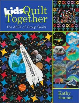 Kids Quilt Together: The ABCs of Group Quilts