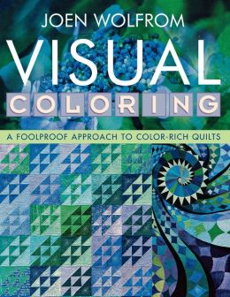 Visual Coloring: A Foolproof Approach to Color-Rich Quilts