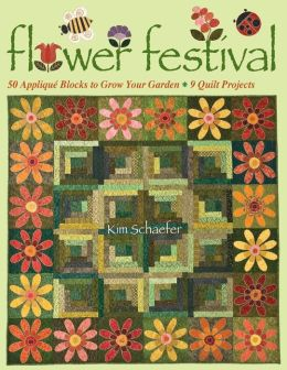 Flower Festival: 50 Appliqu, Blocks to Grow Your Garden 9 Quilt Projects