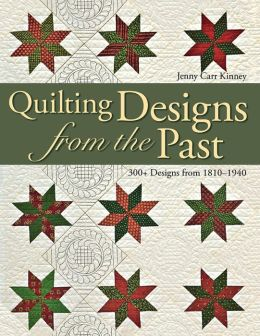 Quilting Designs from the Past: 300+ Designs from 1810-1940