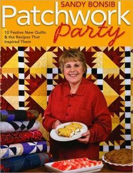 Patchwork Party: 10 Festive Quilts & the Recipes that Inspired Them