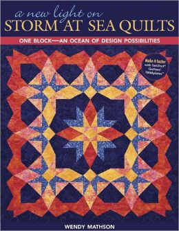 New Light On Storm At Sea Quilts: One Block-An Ocean of Design Possibilities (PagePerfect NOOK Book)