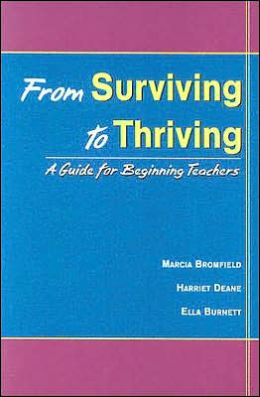 From Surviving to Thriving: A Guidebook for Beginning Teachers