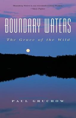 Boundary Waters: The Grace of the Wild