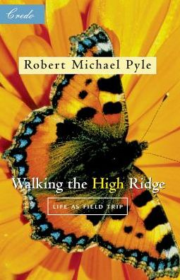 Walking the High Ridge: Life as a Field Trip