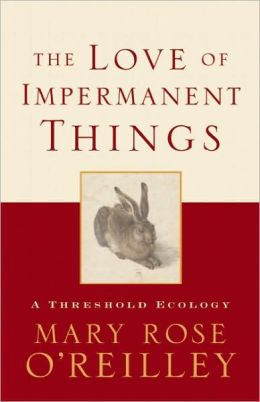 The Love of Impermanent Things: A Threshold Ecology