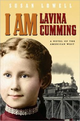 I Am Lavina Cumming: A Novel of the American West