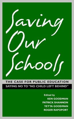 Saving Our Schools: The Case For Public Education Saying No to