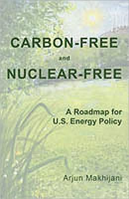 Carbon-Free and Nuclear-Free : A Roadmap for U.S. Energy Policy