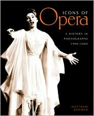Icons of Opera: A History in Photographs 1900-2000