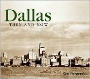 Dallas Then and Now