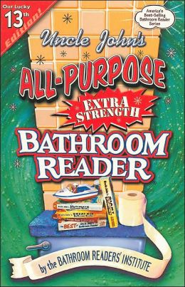 Uncle John's All-Purpose Extra Strength Bathroom Reader (Bathroom Readers Series)