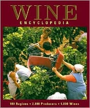 Wine Encyclopedia: 100 Regions, 2000 Producers, 8000 Wines