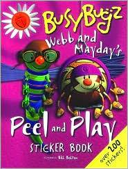 Webb and Mayday's Peel and Play Sticker Book (BusyBugz Series)