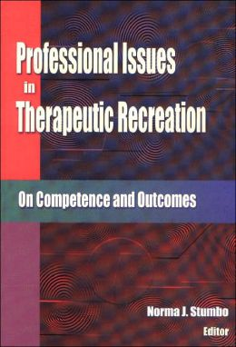 Professional Issues in Therapeutic Recreation: On Competence and Outcome