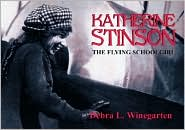 Katherine Stinson: The Flying Schoolgirl
