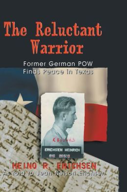Reluctant Warrior: Former German Pow Finds Peace in Texas