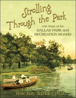 Strolling Through the Park: The History of the Dallas Park Board