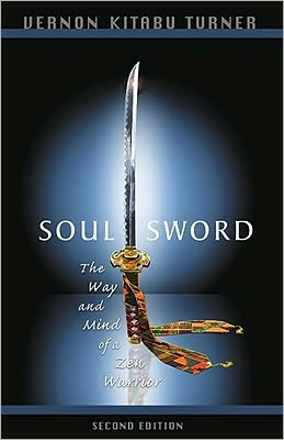 Soul Sword, 2nd Edition: The Way and Mind of a Zen Warrior