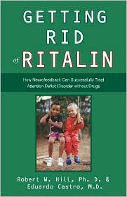 Getting Rid of Ritalin: How Neurofeedback Can Successfully Treat Attention Deficit Disorder Without Drugs