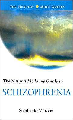 Natural Medicine Guide to Schizophrenia