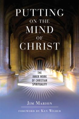 Putting on the Mind of Christ: The Inner Work of Christian Spirituality