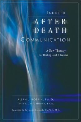 Induced After-Death Communication: A New Therapy for Healing Grief and Trauma
