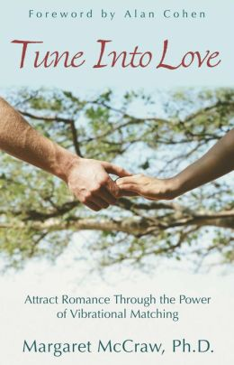 Tune into Love: Attract Romance through the Power of Vibrational Matching