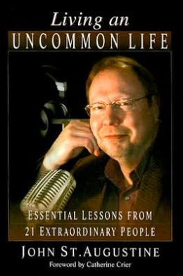 Living an Uncommon Life: Essential Lessons from 21 Extraordinary People