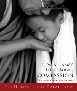 Dalai Lama's Little Book of Compassion: The Essential Teachings