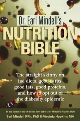 Dr. Earl Mindell's Nutrition Bible