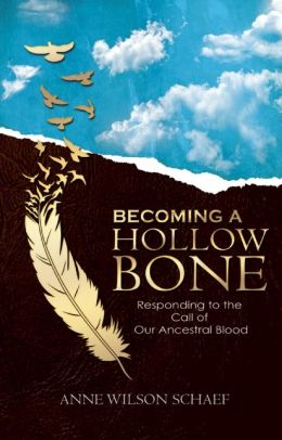 A Hollow Bone: Embracing the Call of Our Ancestral Blood - Living the Transformative Wisdom of our Ancestors